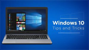 Window 10 tips and tricks